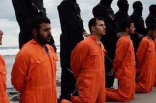 Article : Libye: Décapitations des coptes par l'EI